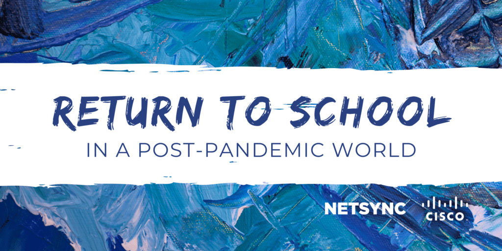 Return to School In a Post-Pandemic World – Webinar